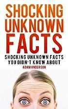 Shocking Unknown Facts: Shocking Unknown…