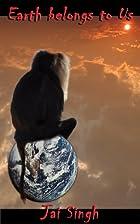 Earth belongs to us (1) by Jai Singh