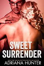 Sweet Surrender (Complete Series) by Adriana…