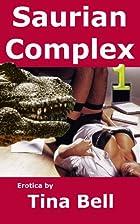 Saurian Complex 1 (Dinosaur Beast Erotica)…