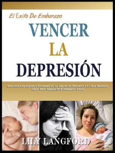 derrotar-a-depresin-posparto-descubrir-los-signos-y-sntomas-de-la-depresin-posparto-y-lo-que-necesita-hacer-para-deje-de-sufrir-ahora-el-xito-de-embarazo-n-7-spanish-edition