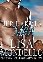 Her Dakota Man by Lisa Mondello