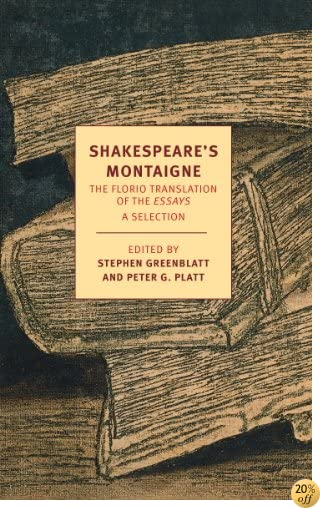 TShakespeare's Montaigne: The Florio Translation of the Essays, A Selection (New York Review Books Classics)