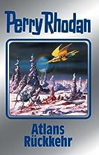 Perry Rhodan 124: Atlans Rückkehr…