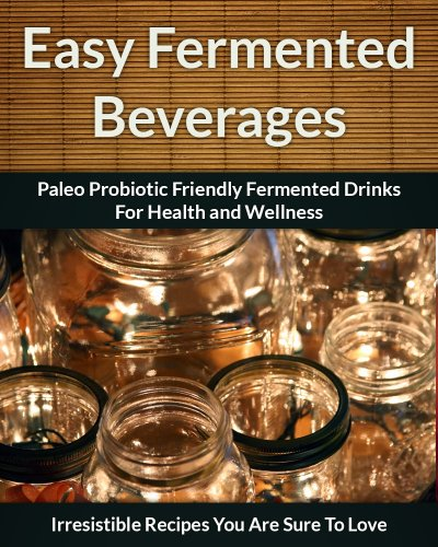 fermented-beverage-recipes-paleo-probiotic-friendly-fermented-drinks-for-health-and-wellness-the-easy-recipe-book-44