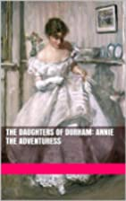 The Daughters of Durham: Annie the…