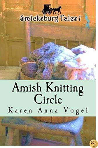 TAmish Knitting Circle: Smicksburg Tales 1