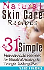 Natural Skin Care Recipes Handbook: 31…