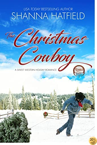 TThe Christmas Cowboy: (Sweet Western Holiday Romance) (Rodeo Romance Book 1)