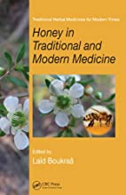 Honey in Traditional and Modern Medicine…