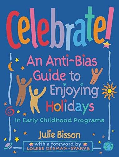 celebrate-an-anti-bias-guide-to-enjoying-holidays-in-early-childhood-programs