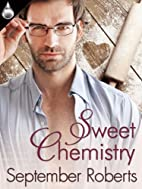 Sweet Chemistry by September Roberts