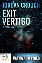 Exit Vertigo, Part 1 by Jordan Crouch