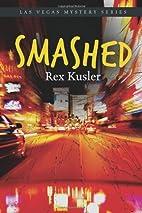 Smashed (Las Vegas Mystery #5) by Rex Kusler