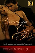 Cream of the Crop by Dawné Dominique