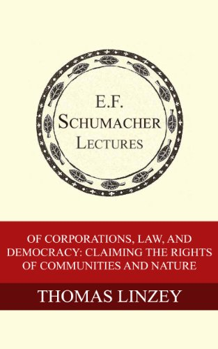 of-corporations-law-and-democracy-claiming-the-rights-of-communities-and-nature-annual-e-f-schumacher-lectures-book-25