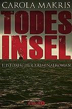 Todesinsel: Historischer Kriminalroman…