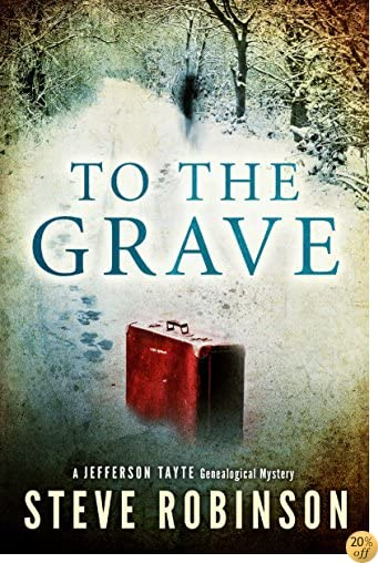 TTo the Grave (Jefferson Tayte Genealogical Mystery Book 2)