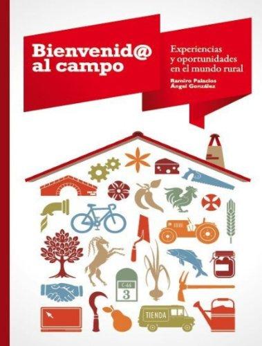 bienvenid-al-campo-experiencias-y-oportunidades-en-el-medio-rural-spanish-edition
