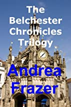 The Belchester Chronicles Trilogy by Andrea…