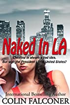 Naked In LA (Naked Series Book 2) by Colin…
