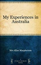 My Experiences in Australia by Mrs Allan…
