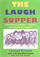 The Laugh Supper by Leonard Ryzman