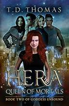 Hera, Queen of Mortals (Goddess Unbound, #2)…