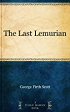 The Last Lemurian: A Westralian Romance by…