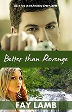 Better than Revenge (Amazing Grace Series…