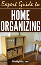 Expert Guide to Home Organizing (Expert…