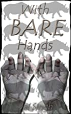 With bare hands by Jai Singh