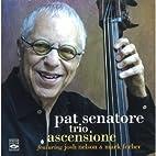 Pat Senatore Trio. Ascensione by Pat…