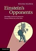 Einstein's Opponents: The Public Controversy…