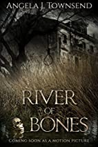 River of Bones by Angela J. Townsend
