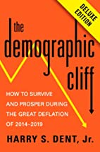 The Demographic Cliff Deluxe: How to Survive…