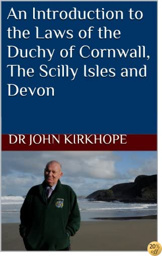 An Introduction to the Laws of the Duchy of Cornwall, The Scilly Isles and Devon