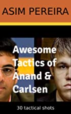 Awesome Tactics of Anand & Carlsen by Asim…