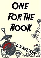 One For The Rook by D S Nelson