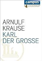Karl der Große (Kaleidoskop) by Arnulf…