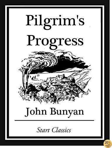 TPilgrim's Progress (Unabridged, With the Original Illustrations)