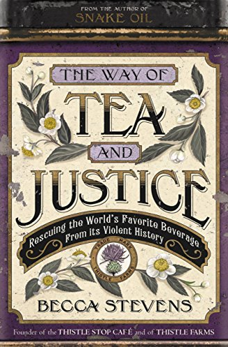 the-way-of-tea-and-justice-rescuing-the-worlds-favorite-beverage-from-its-violent-history