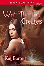 What the Hand Creates (Siren Publishing…