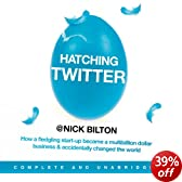 Hatching Twitter: A True Story of Money, Power, Friendship, and Betrayal (Unabridged)