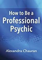 How to Be a Professional Psychic by…