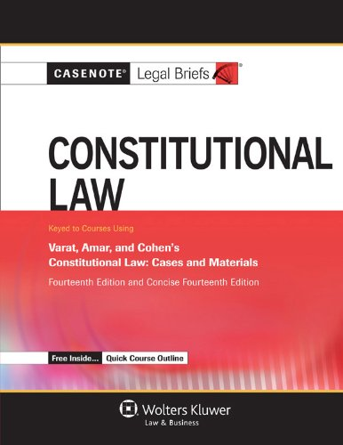 casenote-legal-briefs-constitutional-law-keyed-to-varat-amar-and-cohen-fourteenth-edition-and-concise-fourteenth-edition