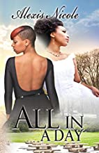 All in a Day (Urban Books) by Alexis Nicole