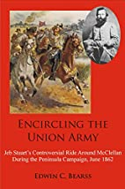 Encircling the Union Army: Jeb Stuart's…