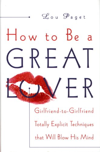 how-to-be-a-great-lover-girlfriend-to-girlfriend-totally-explicit-techniques-that-will-blow-his-mind