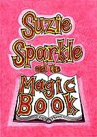 Suzie Sparkle and the Magic Book : a book…